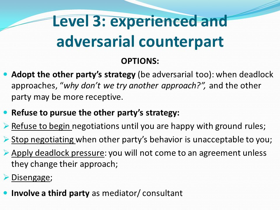 Level 3: experienced and adversarial counterpart