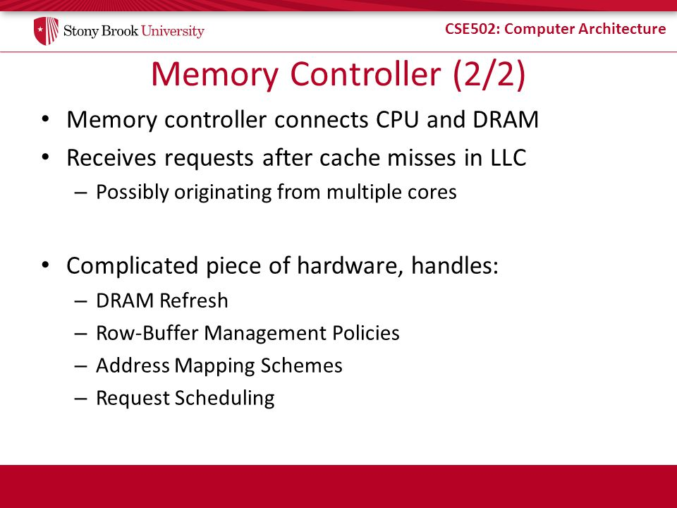 Memory Controller (2/2) Memory controller connects CPU and DRAM