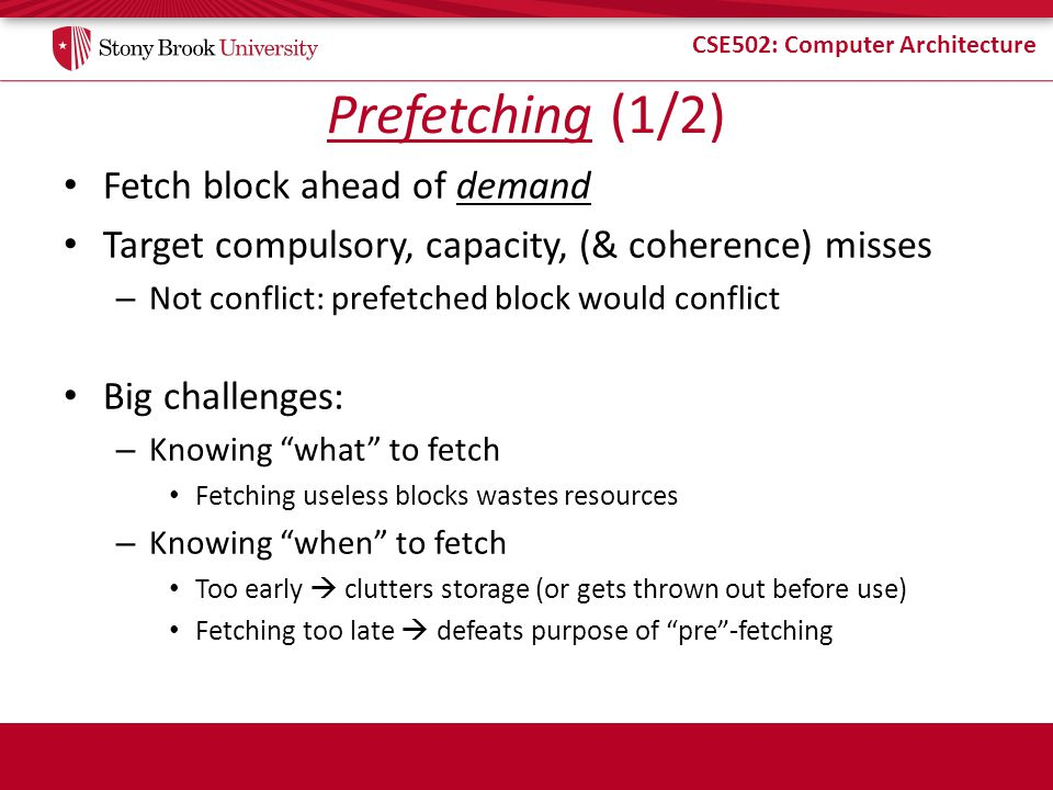 Prefetching (1/2) Fetch block ahead of demand