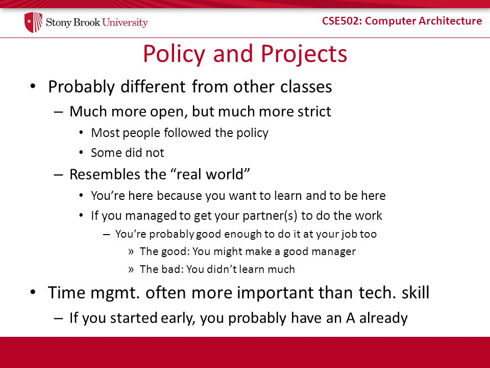 Policy and Projects Probably different from other classes