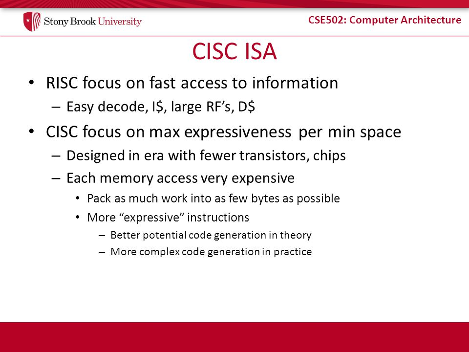CISC ISA RISC focus on fast access to information