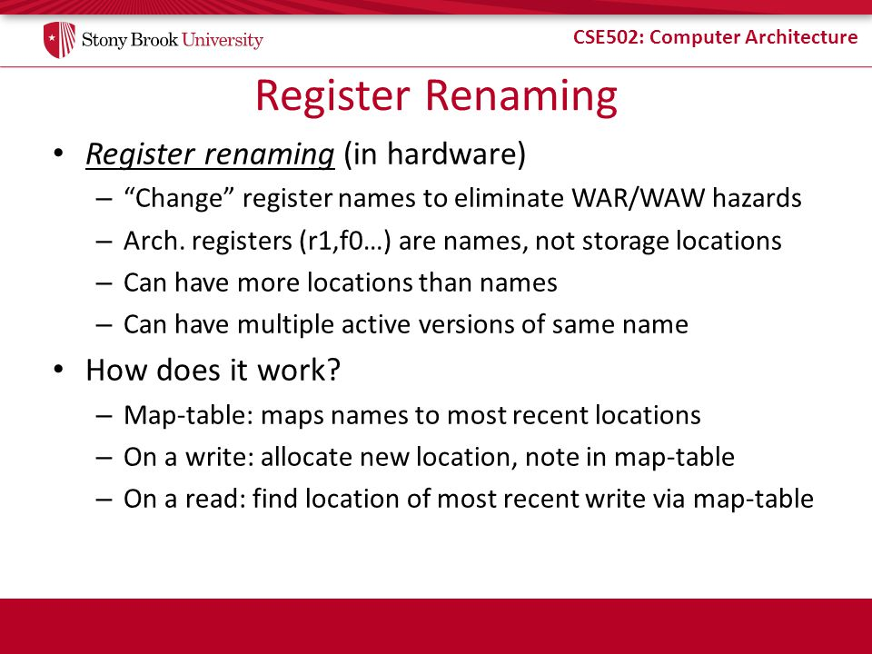 Register Renaming Register renaming (in hardware) How does it work