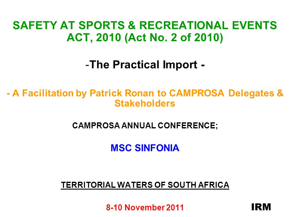 SAFETY AT SPORTS & RECREATIONAL EVENTS ACT, 2010 (Act No. 2 of 2010)