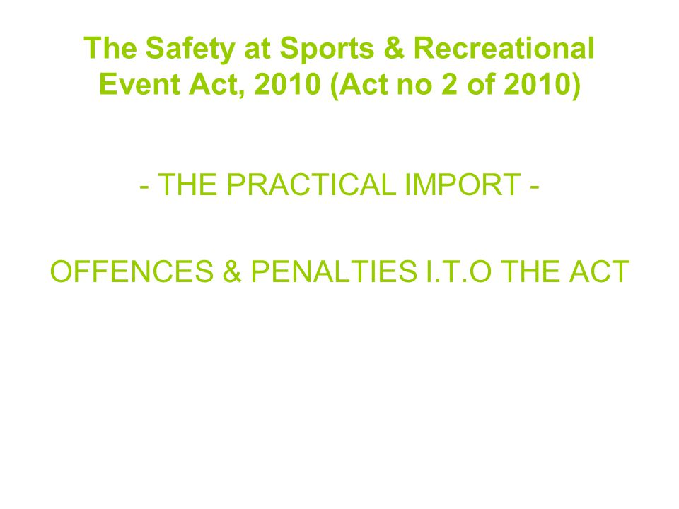 The Safety at Sports & Recreational Event Act, 2010 (Act no 2 of 2010)