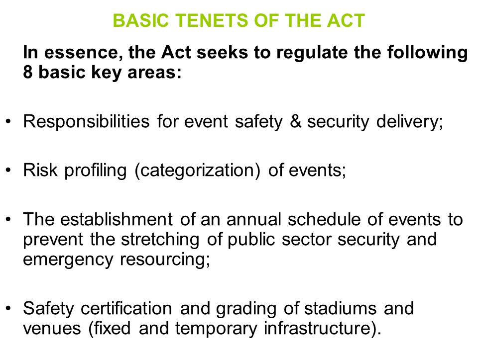 BASIC TENETS OF THE ACT In essence, the Act seeks to regulate the following 8 basic key areas: