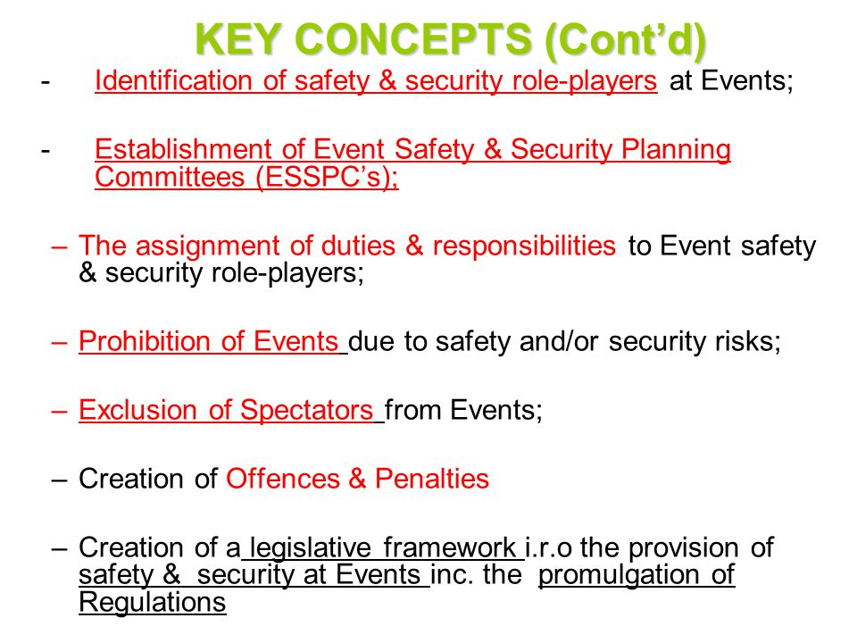 KEY CONCEPTS (Cont'd) - Identification of safety & security role-players at Events;