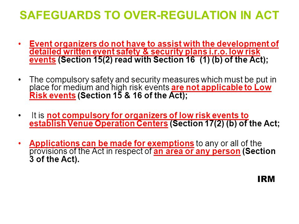 SAFEGUARDS TO OVER-REGULATION IN ACT