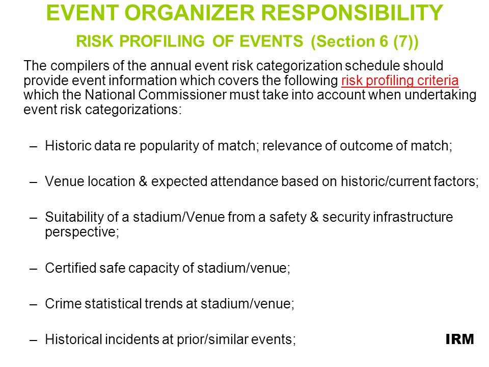 EVENT ORGANIZER RESPONSIBILITY RISK PROFILING OF EVENTS (Section 6 (7))