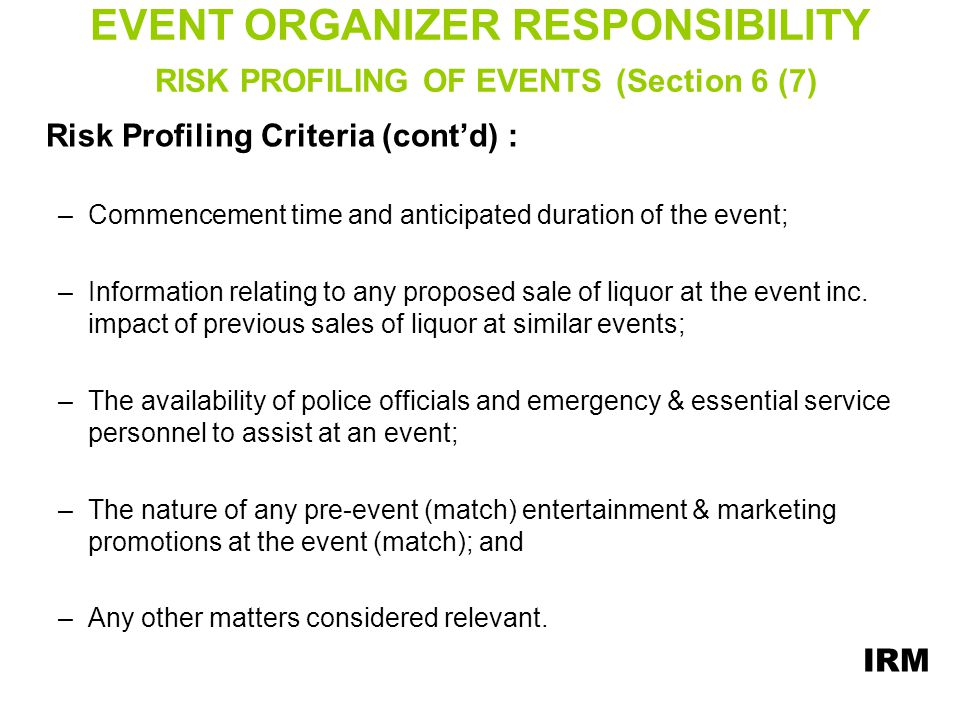 EVENT ORGANIZER RESPONSIBILITY RISK PROFILING OF EVENTS (Section 6 (7)