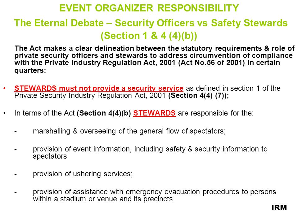 EVENT ORGANIZER RESPONSIBILITY The Eternal Debate – Security Officers vs Safety Stewards (Section 1 & 4 (4)(b))