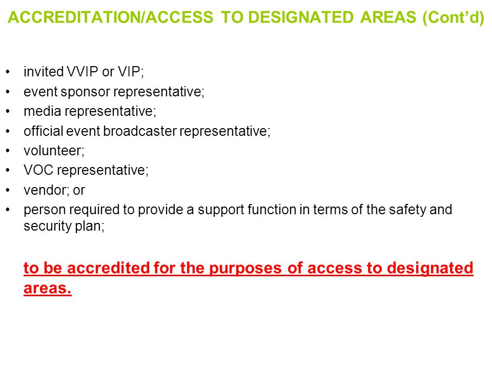 ACCREDITATION/ACCESS TO DESIGNATED AREAS (Cont'd)