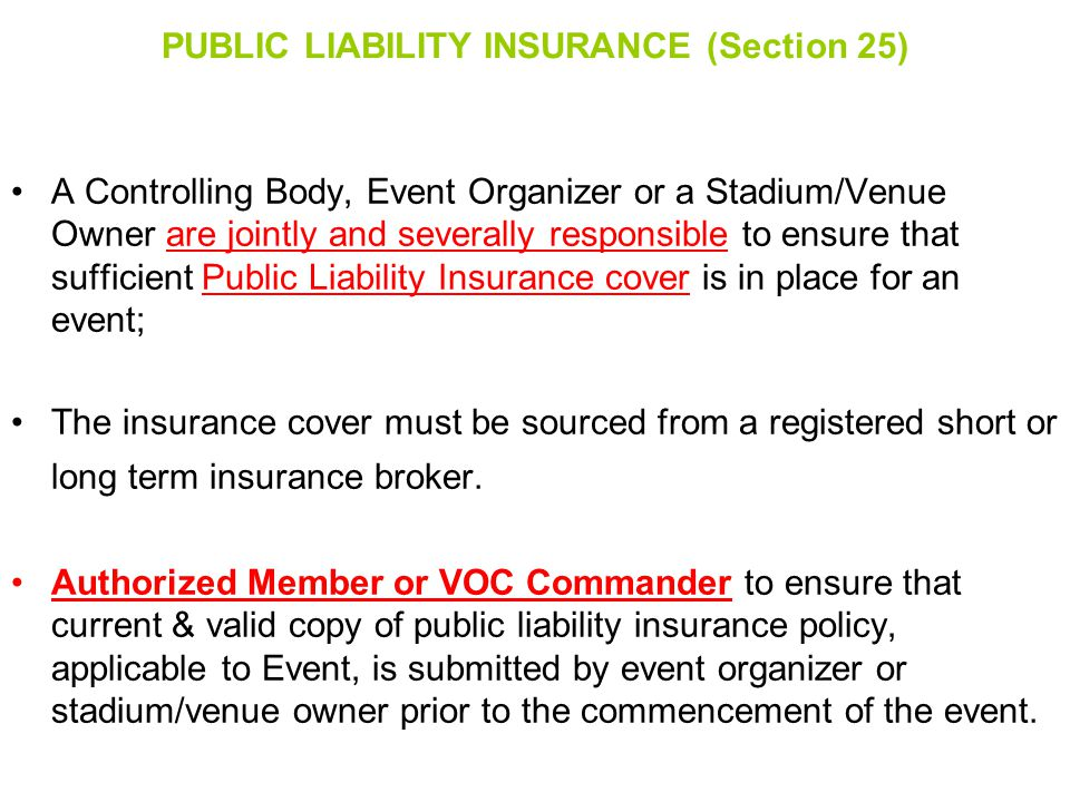 PUBLIC LIABILITY INSURANCE (Section 25)
