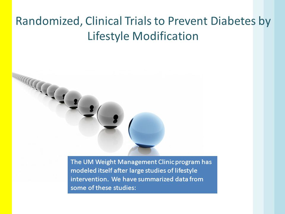 Randomized, Clinical Trials to Prevent Diabetes by Lifestyle Modification