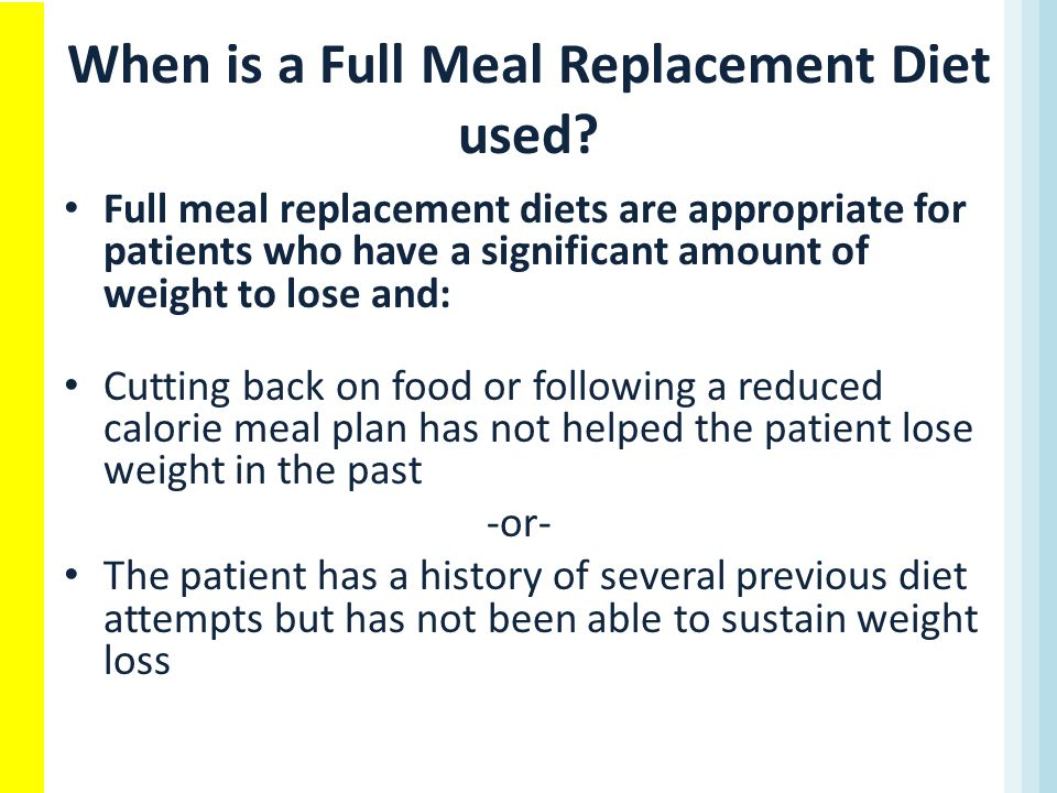 When is a Full Meal Replacement Diet used