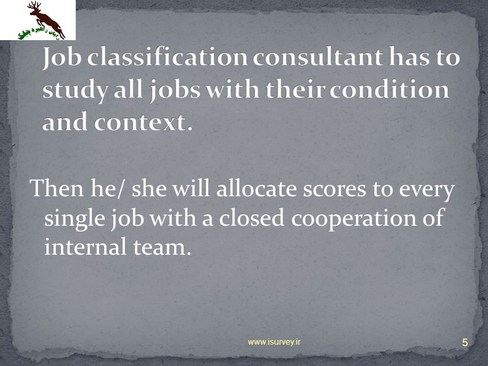 Job classification consultant has to study all jobs with their condition and context.