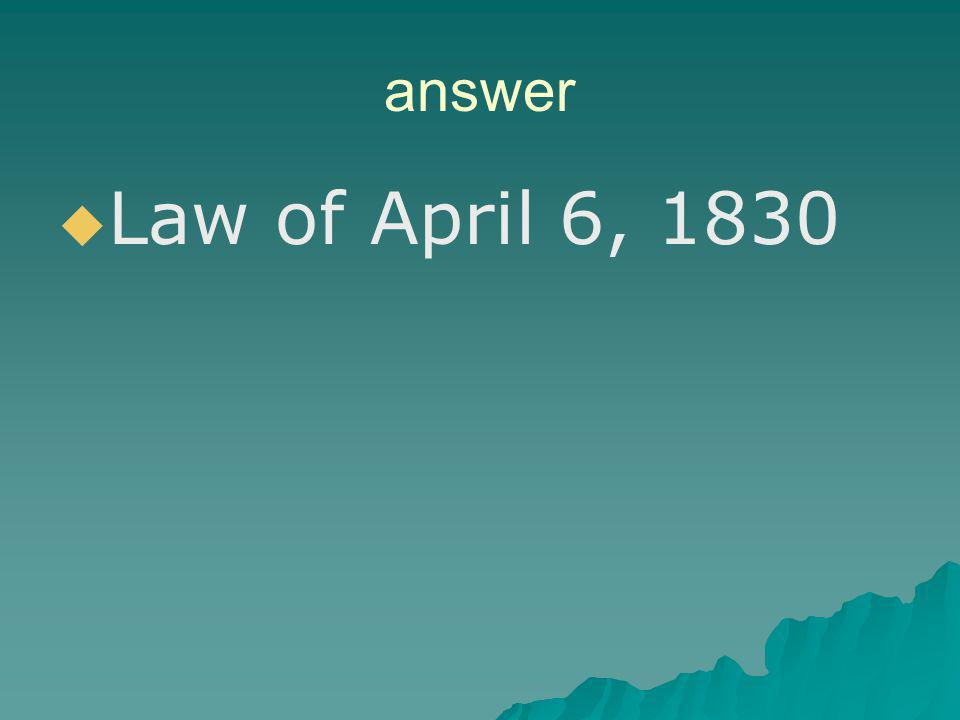 answer Law of April 6, 1830