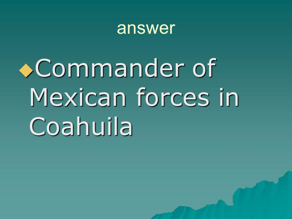 Commander of Mexican forces in Coahuila