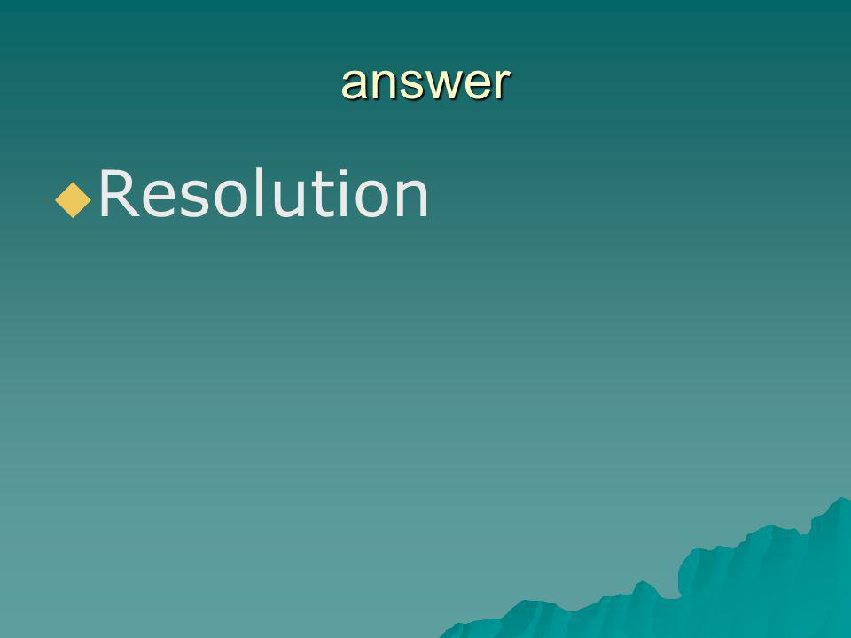 answer Resolution