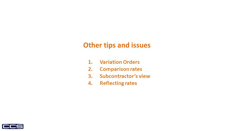 Other tips and issues Variation Orders Comparison rates