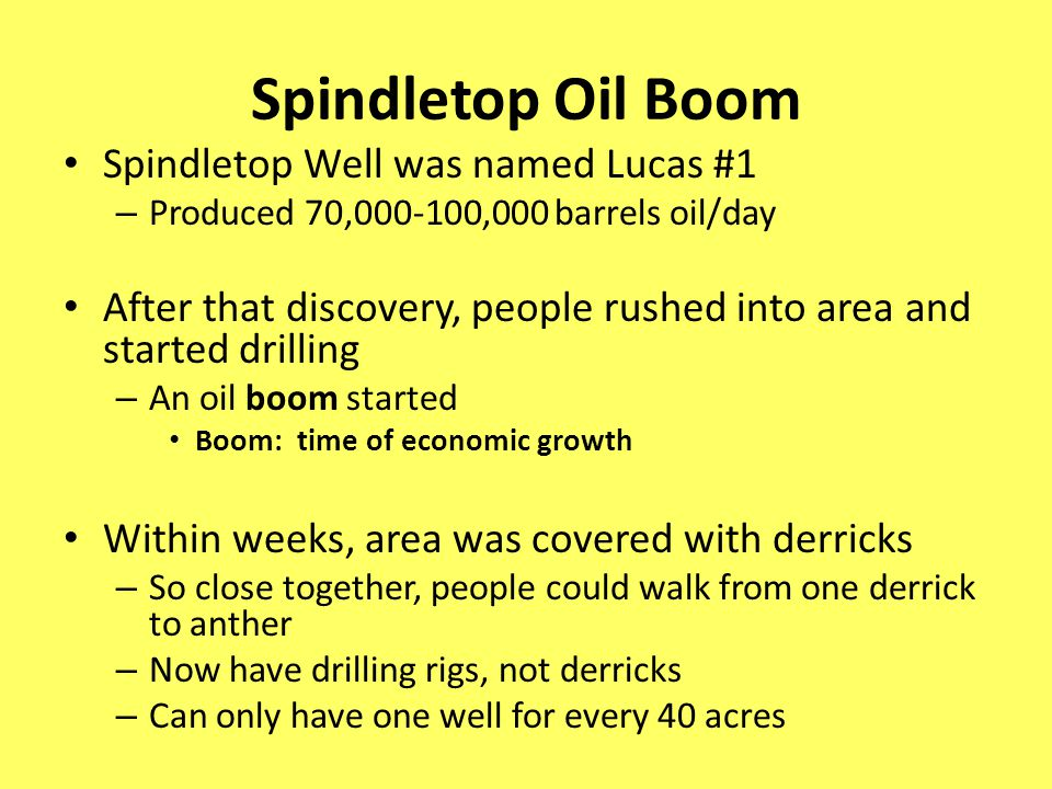 Spindletop Oil Boom Spindletop Well was named Lucas #1