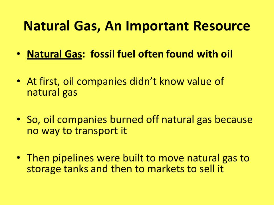 Natural Gas, An Important Resource
