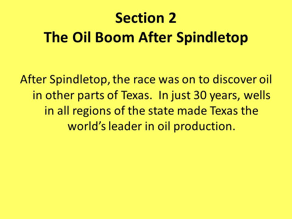 Section 2 The Oil Boom After Spindletop