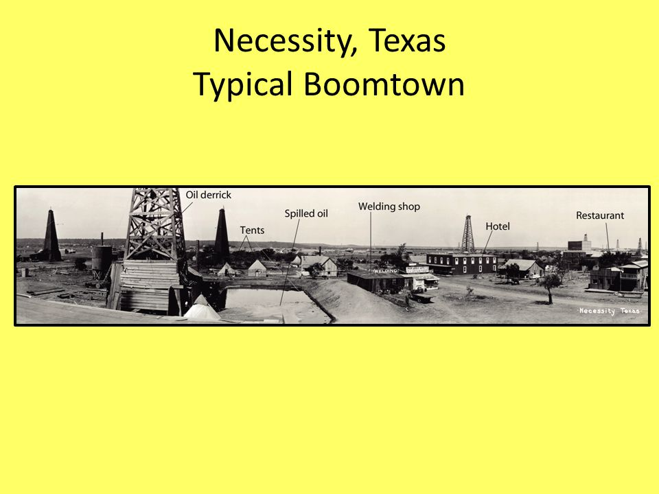 Necessity, Texas Typical Boomtown