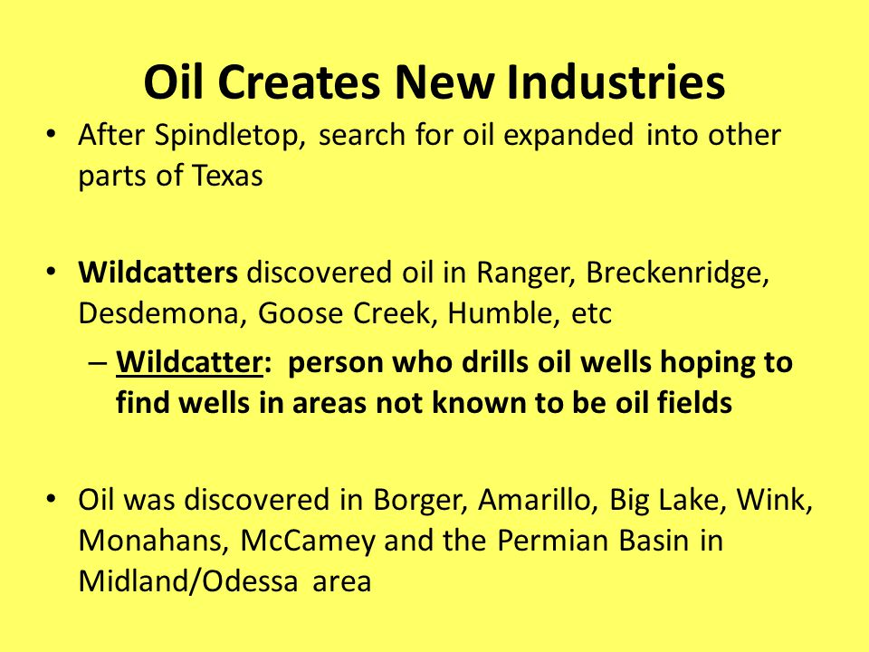 Oil Creates New Industries