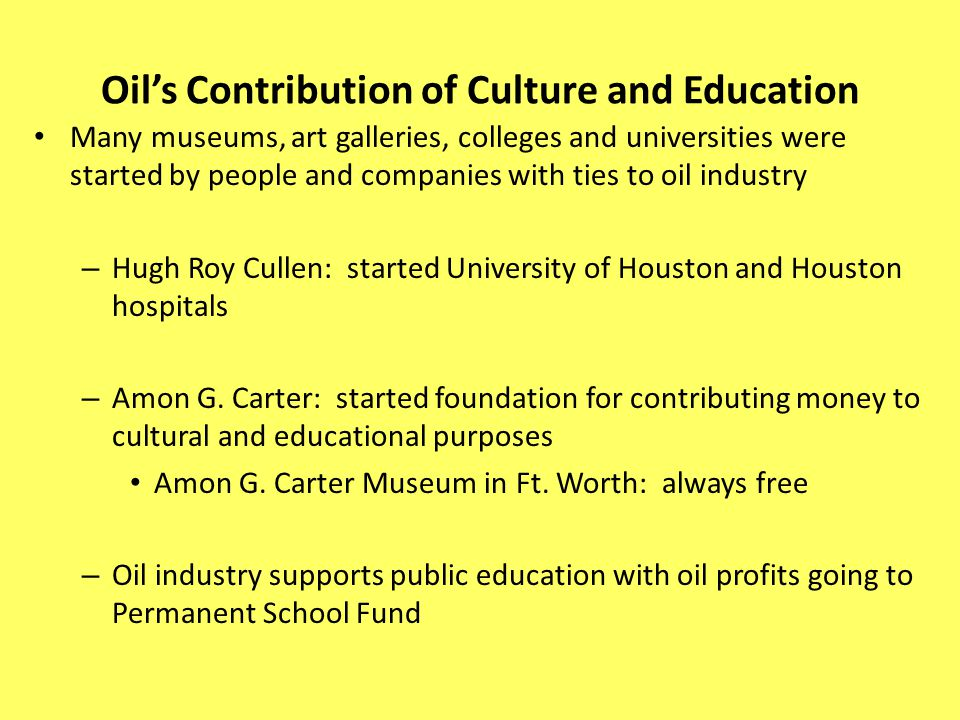 Oil's Contribution of Culture and Education