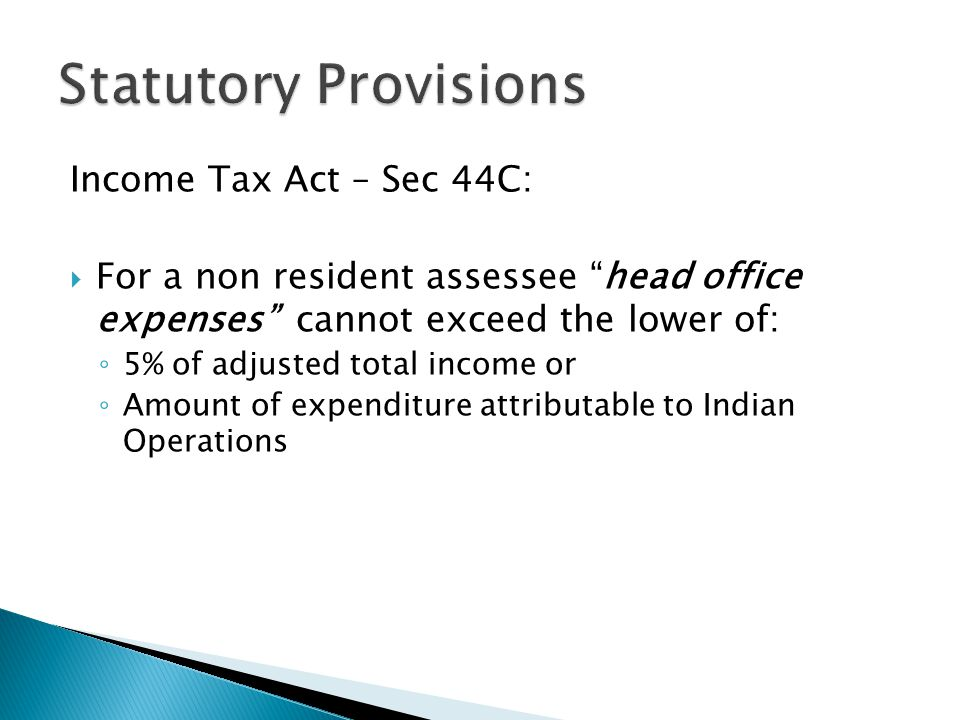 Statutory Provisions Income Tax Act – Sec 44C: