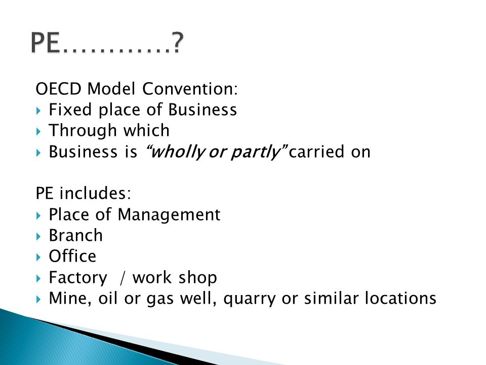 PE………… OECD Model Convention: Fixed place of Business Through which