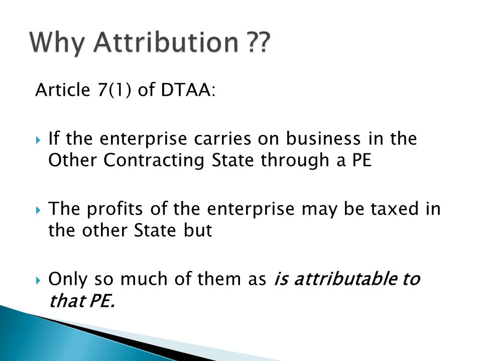 Why Attribution Article 7(1) of DTAA: