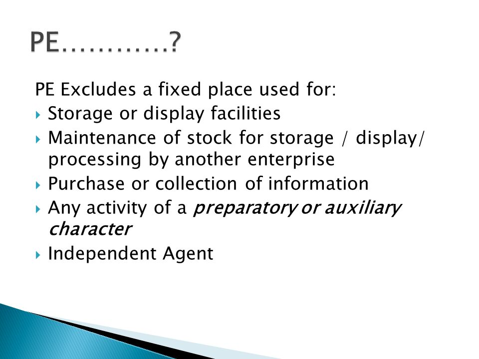 PE………… PE Excludes a fixed place used for: