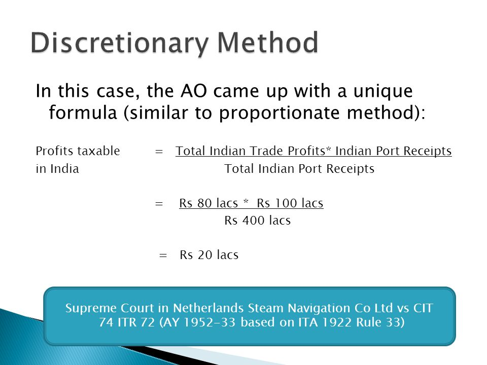 Discretionary Method In this case, the AO came up with a unique formula (similar to proportionate method):