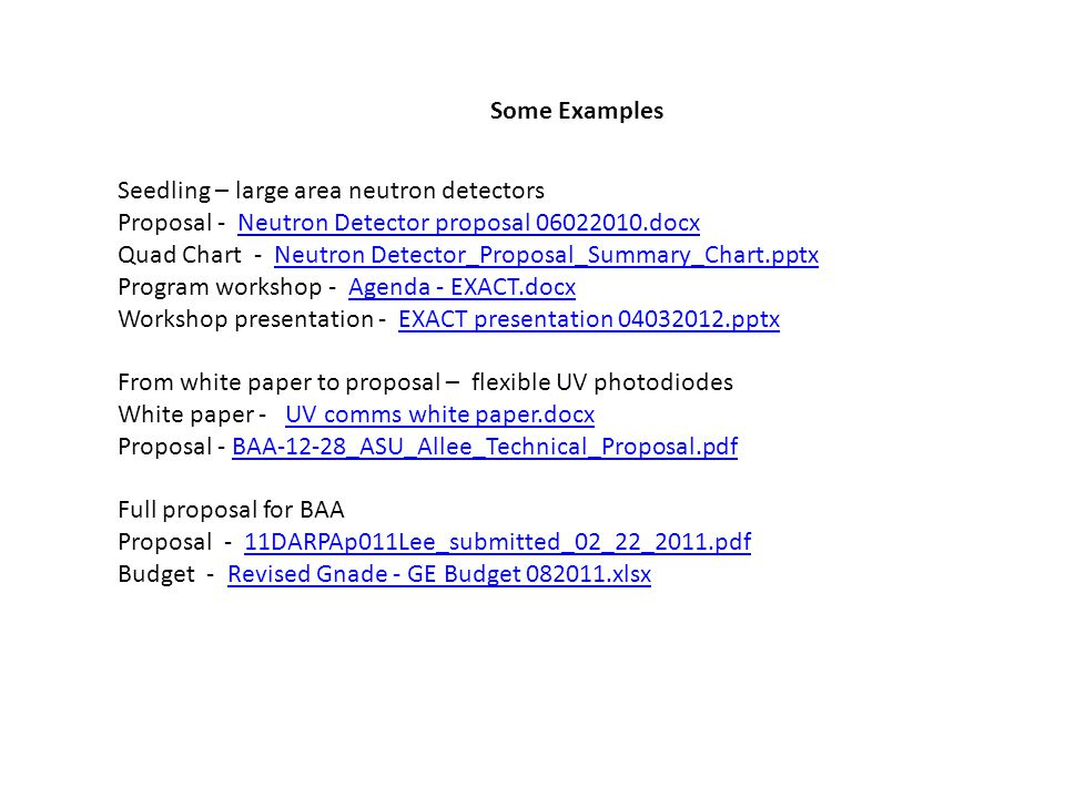 Some Examples Seedling – large area neutron detectors. Proposal - Neutron Detector proposal 06022010.docx.