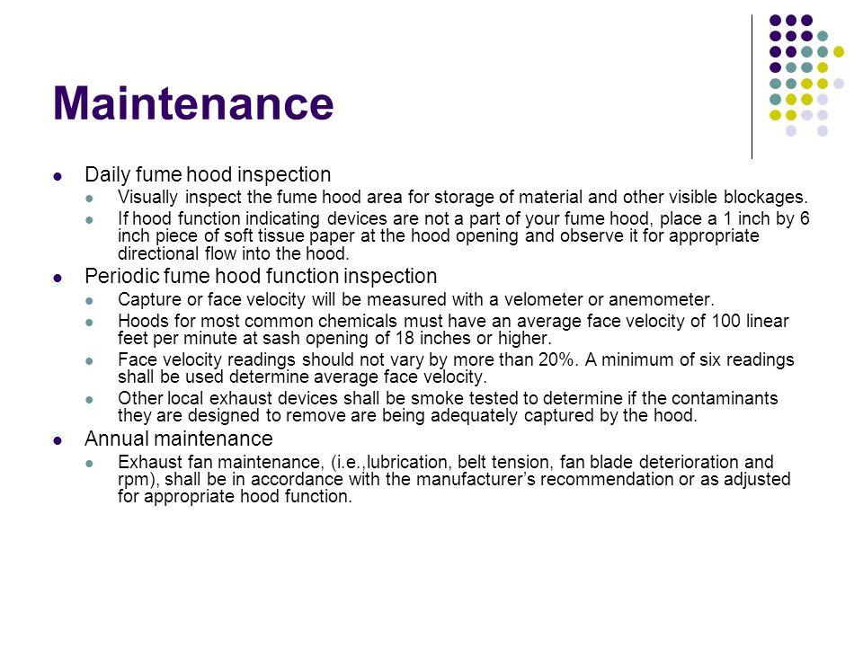 Maintenance Daily fume hood inspection