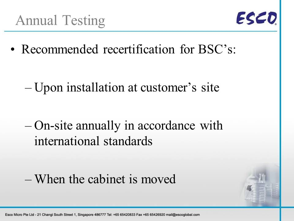 Annual Testing Recommended recertification for BSC's: