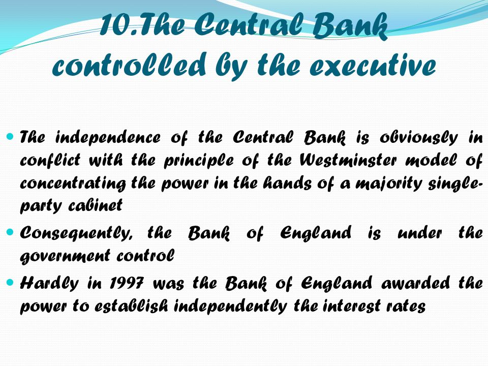 10. The Central Bank controlled by the executive