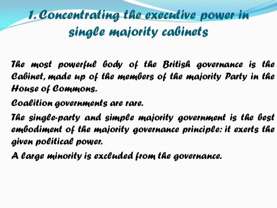 1. Concentrating the executive power in single majority cabinets