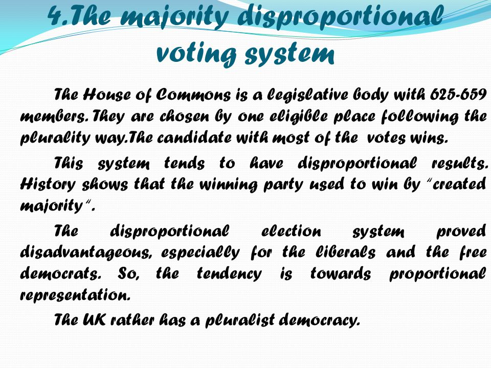 4. The majority disproportional voting system