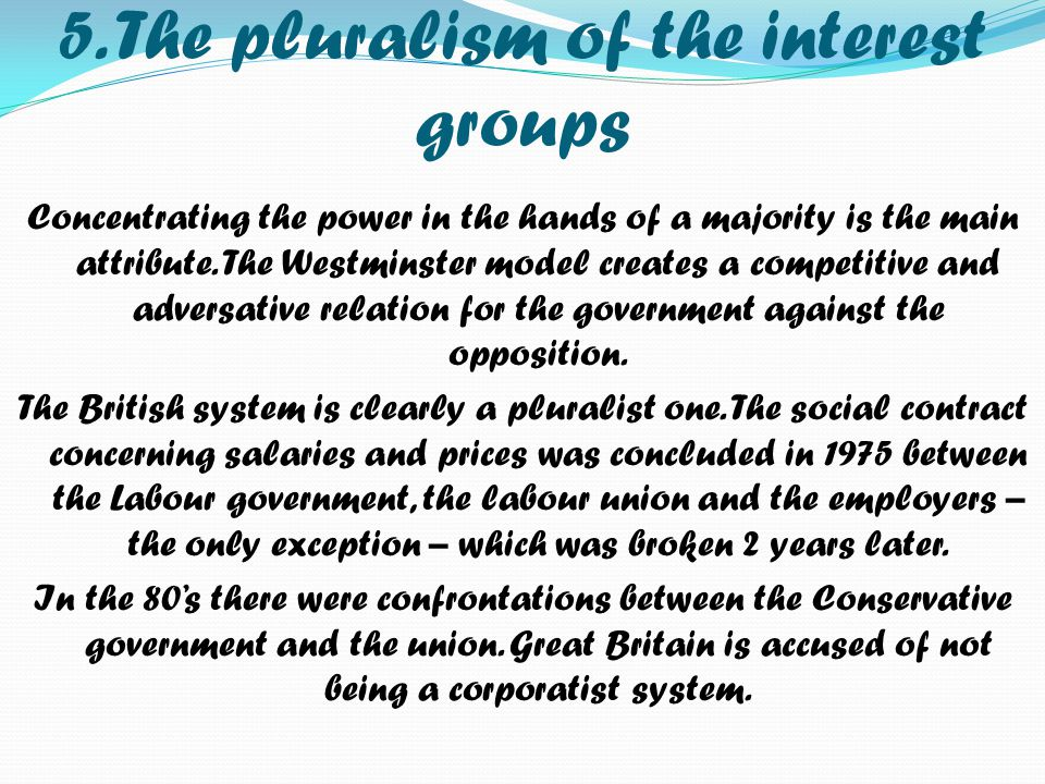 5. The pluralism of the interest groups