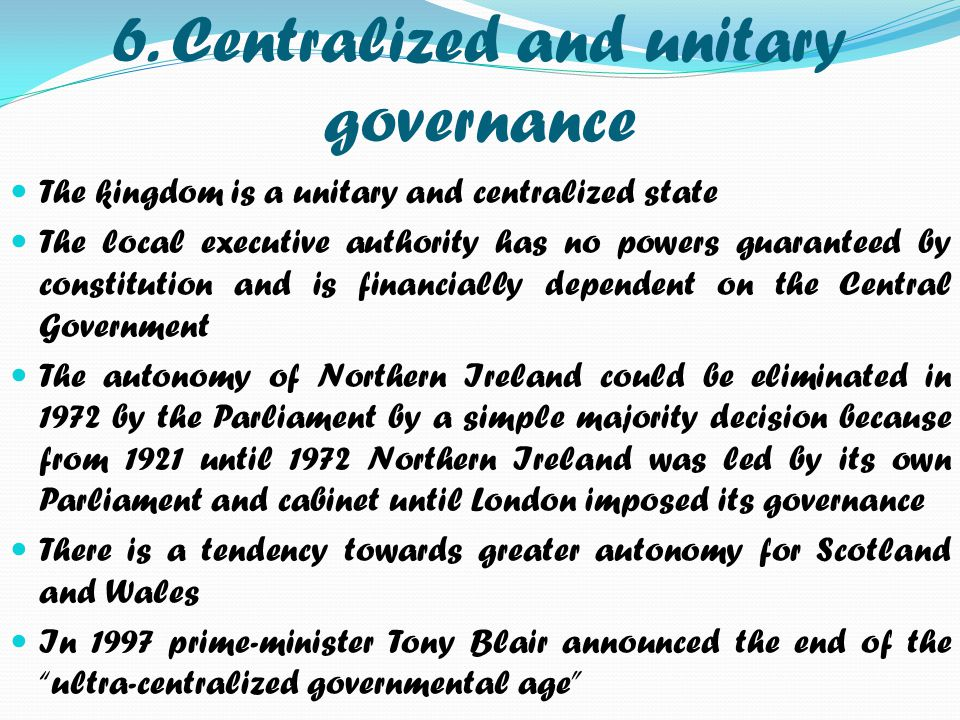 6. Centralized and unitary governance