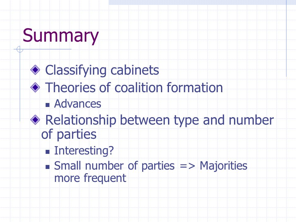Summary Classifying cabinets Theories of coalition formation