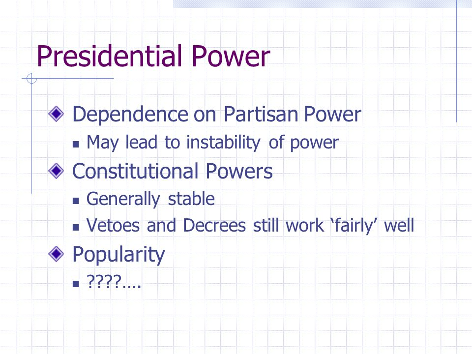 Presidential Power Dependence on Partisan Power Constitutional Powers