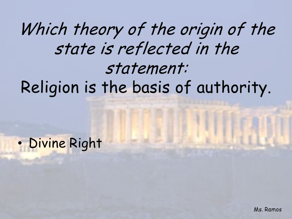 Which theory of the origin of the state is reflected in the statement: Religion is the basis of authority.