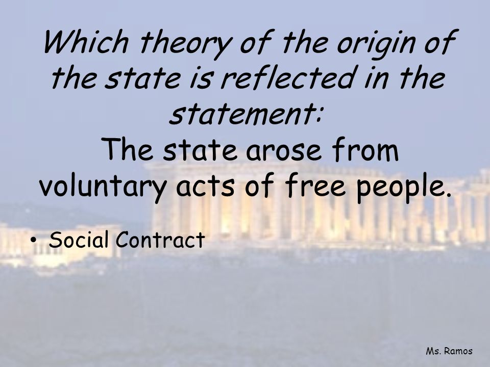 Which theory of the origin of the state is reflected in the statement: The state arose from voluntary acts of free people.