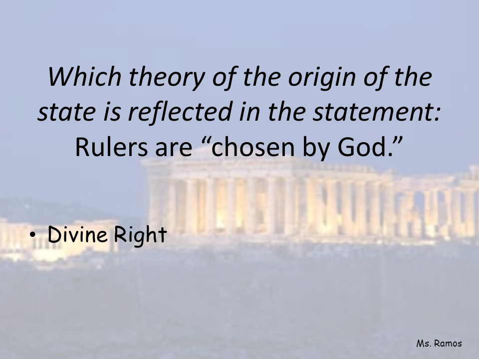 Which theory of the origin of the state is reflected in the statement: Rulers are chosen by God.