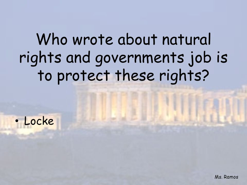 Who wrote about natural rights and governments job is to protect these rights