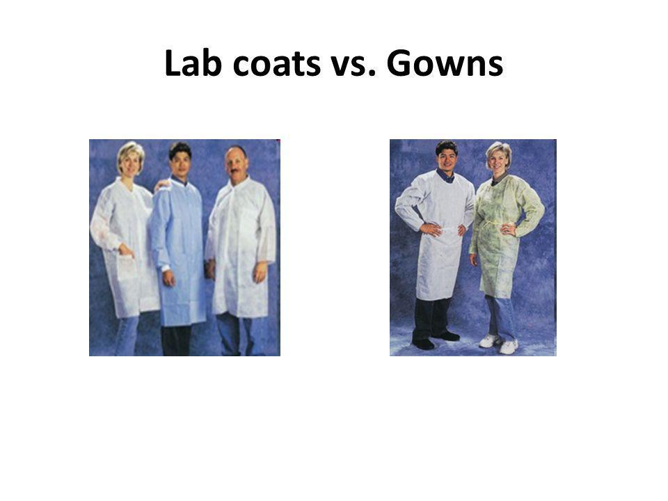 Lab coats vs. Gowns