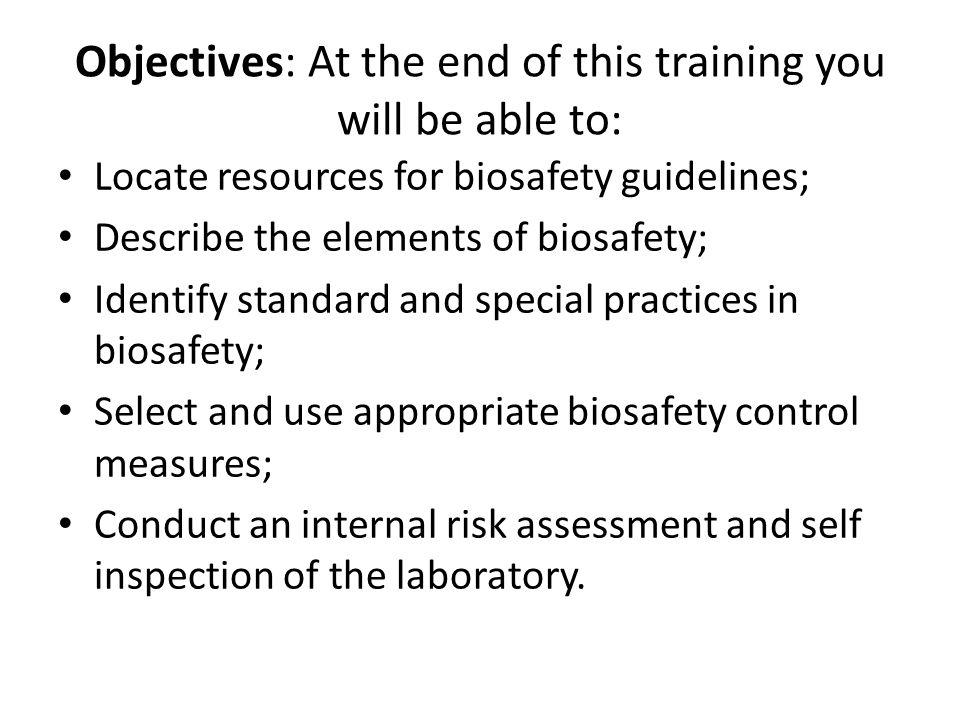 Objectives: At the end of this training you will be able to: